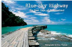 Buy Blue Sky Highway, the pictorial book about Gisborne and the east Cape online here